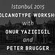 VolcanoType Workshop – Istanbul2015 (Slanted)