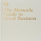 The Monocle Guide to Good Business (Slanted)