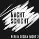 Nachtschicht – Berlin DesignNight (Slanted)