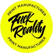 Fuck Reality – Druck Manufaktur