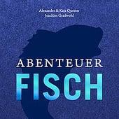"""""""Abenteuer Fisch"""" von Thomas Apolt"""