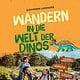 "Cover ""Wandern in die Welt der Dinos"""