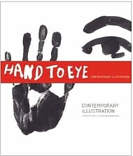 Hand to Eye: Contemporary Illustration